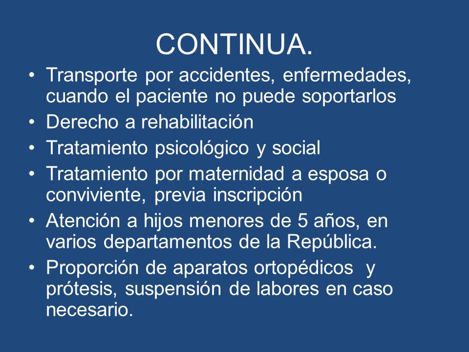 CONTINUA. Transporte por accidentes, enfermedades, cuando el paciente no puede soportarlos Derecho a rehabilitación Tratamiento psicológico y social T