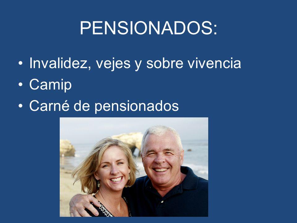 PENSIONADOS: Invalidez, vejes y sobre vivencia Camip Carné de pensionados