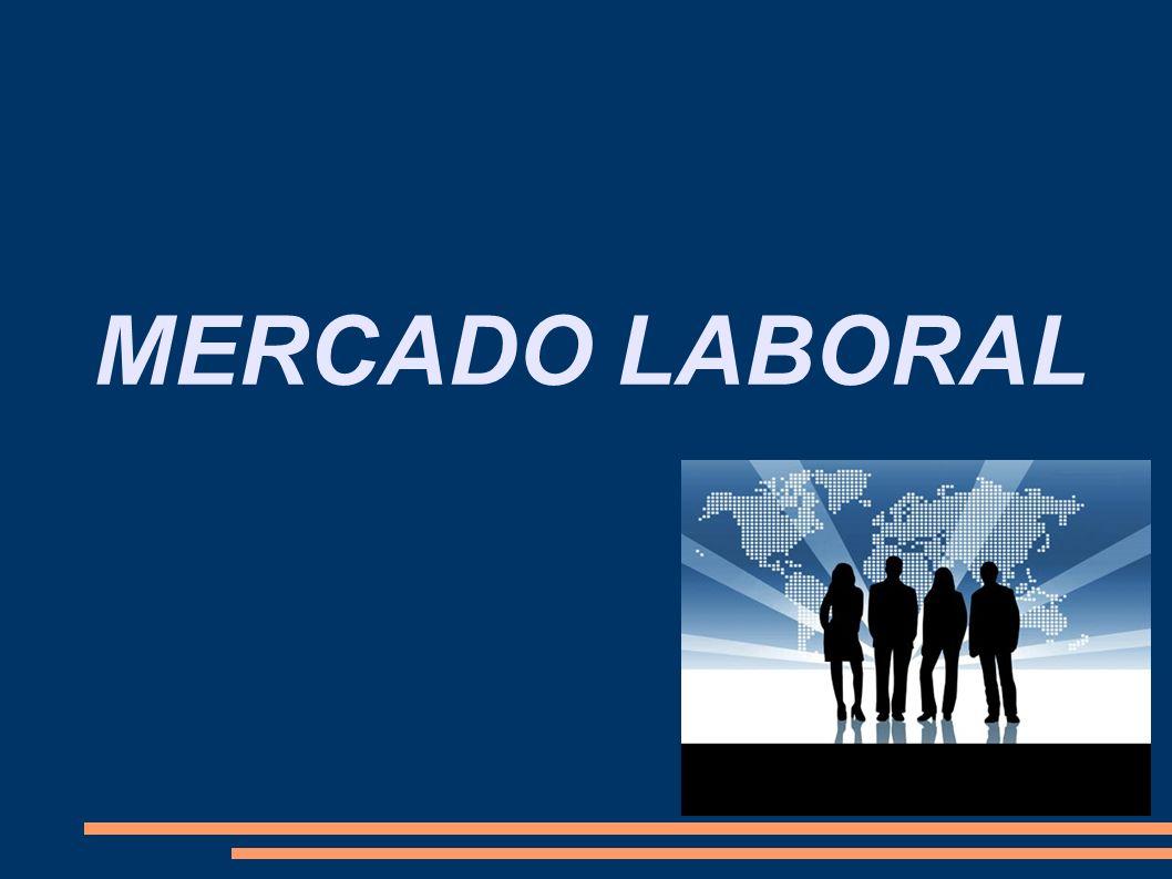 Denominado de Trabajo o Laboral, al mercado en donde influye la demanda y la oferta de trabajo.