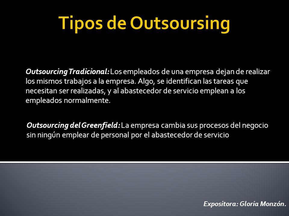 Outsourcing Tradicional: Los empleados de una empresa dejan de realizar los mismos trabajos a la empresa. Algo, se identifican las tareas que necesita