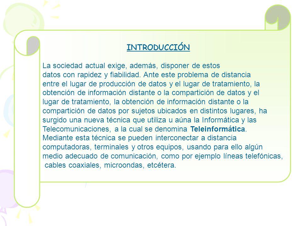 Teleinformática La palabra Teleinformática está constituida por la contracción de las Palabras telecomunicaciones e informática.