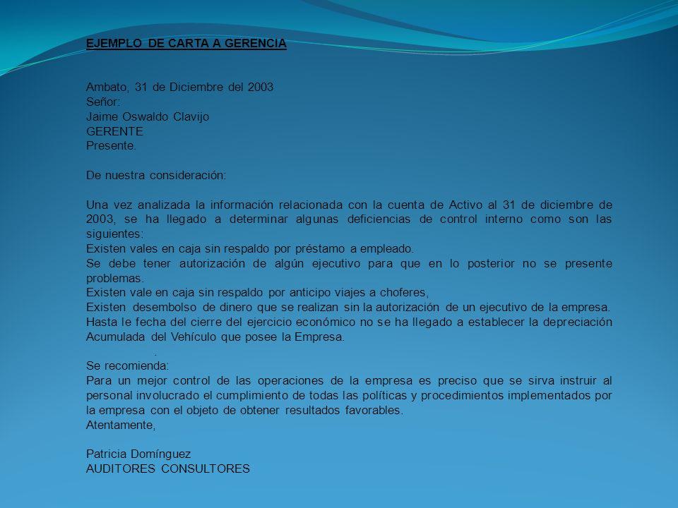 EJEMPLO DE CARTA A GERENCIA Ambato, 31 de Diciembre del 2003 Señor: Jaime Oswaldo Clavijo GERENTE Presente. De nuestra consideración: Una vez analiza