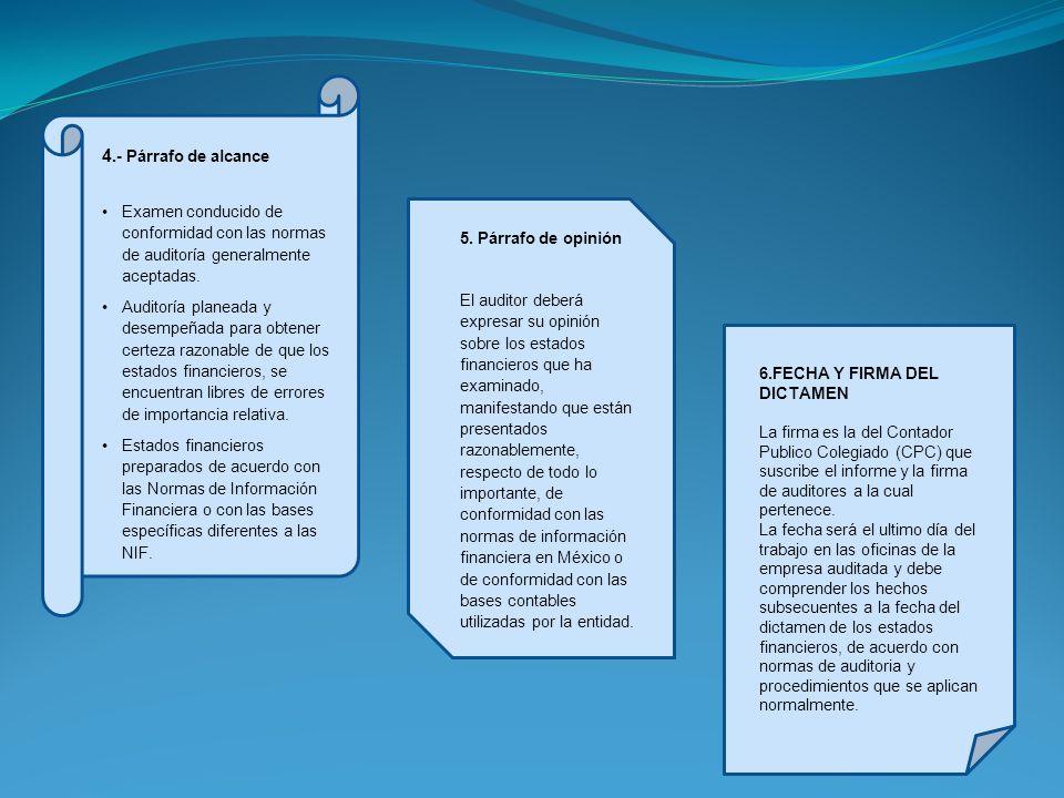 4.- Párrafo de alcance Examen conducido de conformidad con las normas de auditoría generalmente aceptadas. Auditoría planeada y desempeñada para obten