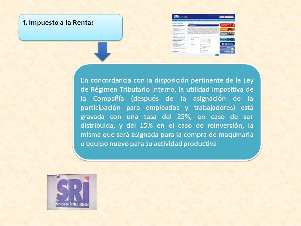 En concordancia con la disposición pertinente de la Ley de Régimen Tributario Interno, la utilidad impositiva de la Compañía (después de la asignación