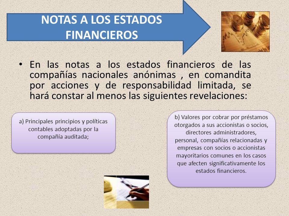 En las notas a los estados financieros de las compañías nacionales anónimas, en comandita por acciones y de responsabilidad limitada, se hará constar