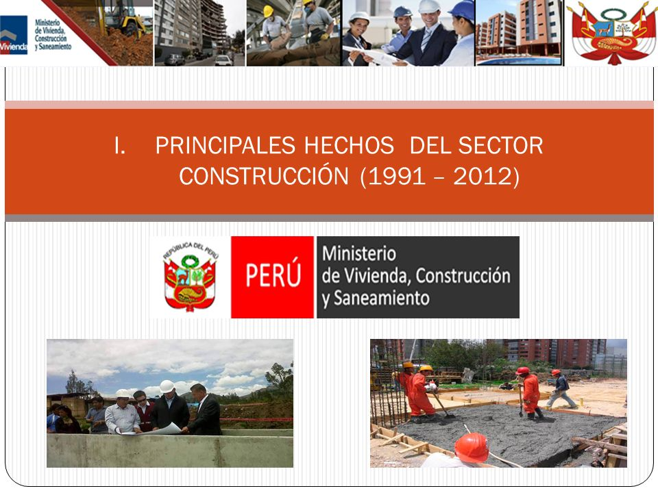 I.PRINCIPALES HECHOS DEL SECTOR CONSTRUCCIÓN (1991 – 2012)