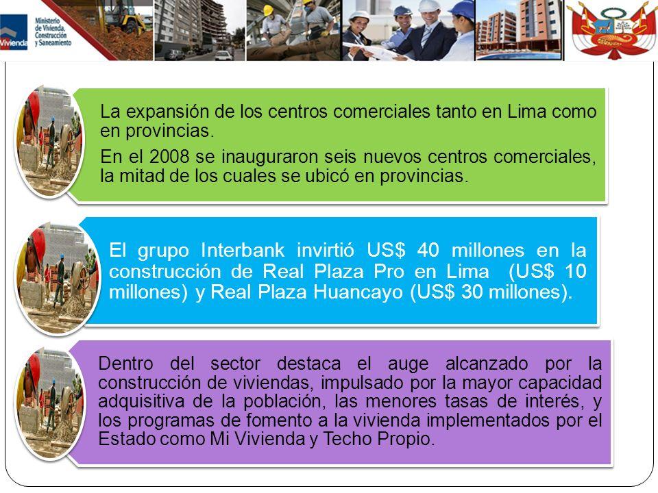 La expansión de los centros comerciales tanto en Lima como en provincias. En el 2008 se inauguraron seis nuevos centros comerciales, la mitad de los c