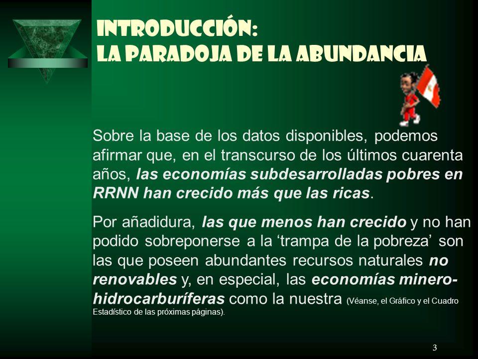 3 Sobre la base de los datos disponibles, podemos afirmar que, en el transcurso de los últimos cuarenta años, las economías subdesarrolladas pobres en