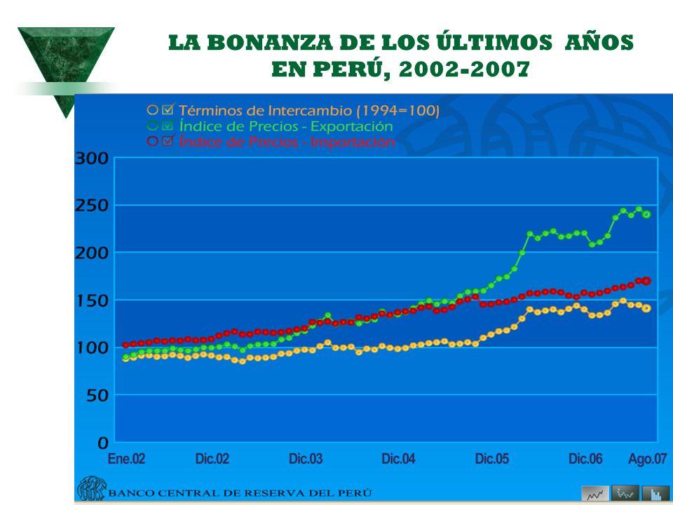 56 LA BONANZA DE LOS ÚLTIMOS AÑOS EN PERÚ, 2002-2007