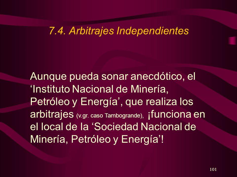 101 7.4. Arbitrajes Independientes Aunque pueda sonar anecdótico, el Instituto Nacional de Minería, Petróleo y Energía, que realiza los arbitrajes (v.