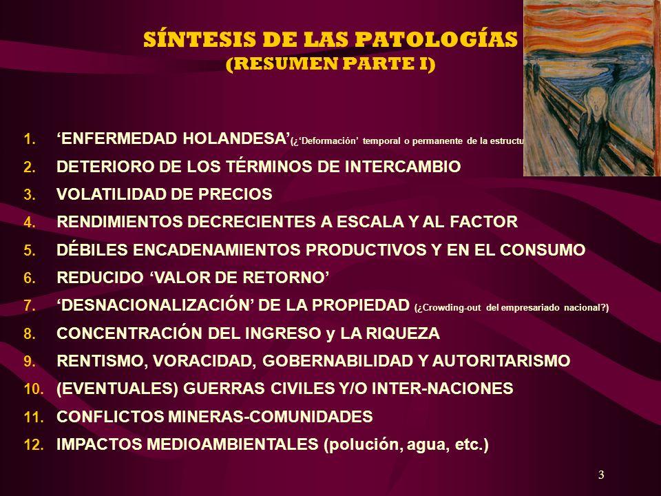 3 SÍNTESIS DE LAS PATOLOGÍAS (RESUMEN PARTE I) 1. ENFERMEDAD HOLANDESA (¿Deformación temporal o permanente de la estructura económica del país?) 2. DE