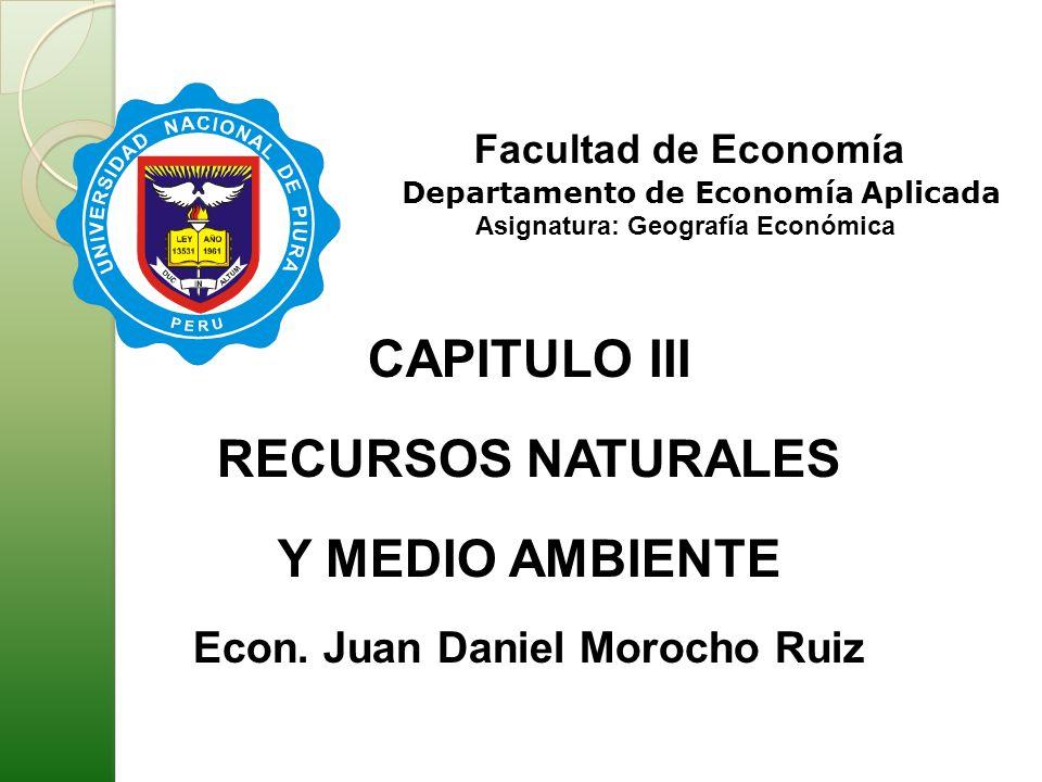 UNIVERSIDAD NACIONAL DE PIURA ESCUELA DE POST GRADO PROGRAMA DE MAESTRIA EN PROYECTOS DE INVERSION Curso: Economía Ambiental Semestre:2013-II Dra.