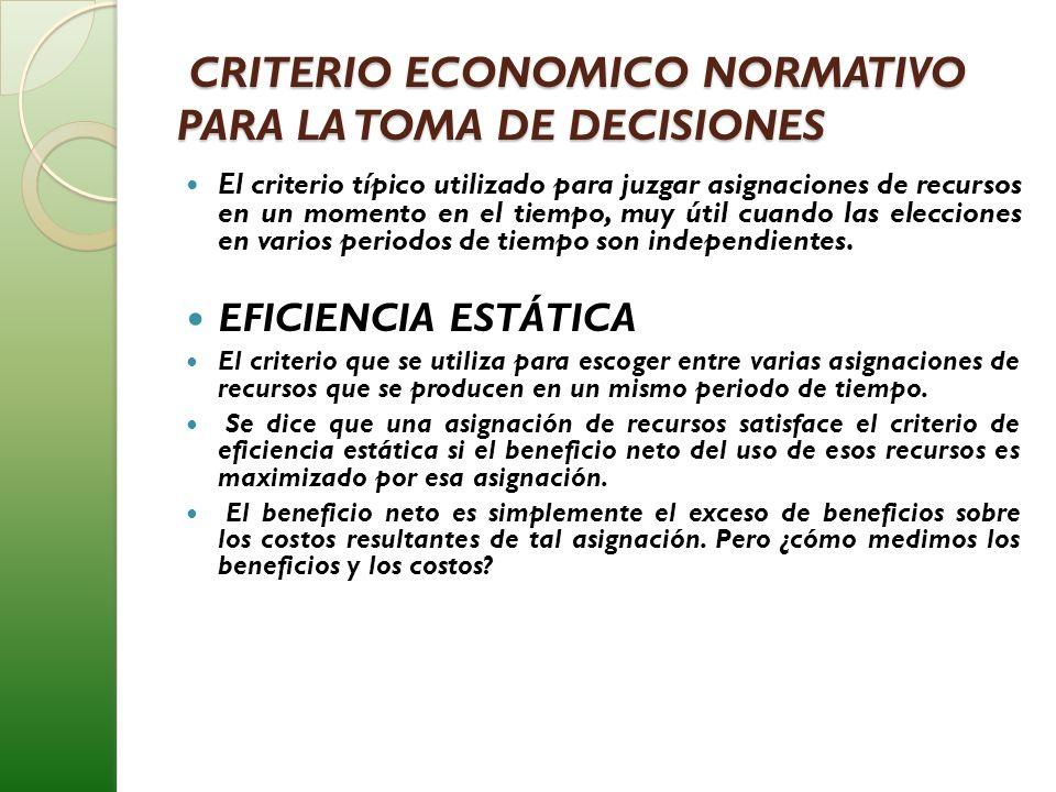 CRITERIO ECONOMICO NORMATIVO PARA LA TOMA DE DECISIONES CRITERIO ECONOMICO NORMATIVO PARA LA TOMA DE DECISIONES El criterio típico utilizado para juzg