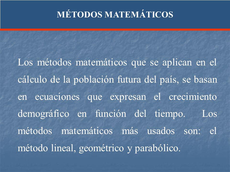Los métodos matemáticos que se aplican en el cálculo de la población futura del país, se basan en ecuaciones que expresan el crecimiento demográfico e