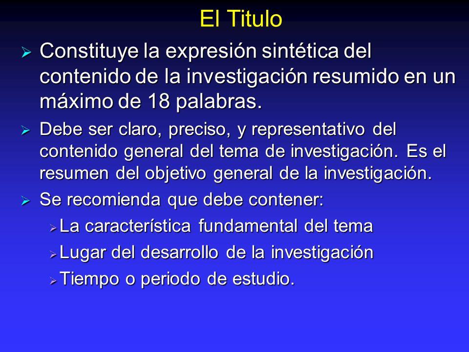 El Titulo Constituye la expresión sintética del contenido de la investigación resumido en un máximo de 18 palabras. Constituye la expresión sintética