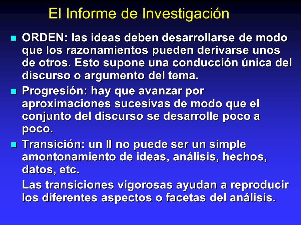 El Informe de Investigación ORDEN: las ideas deben desarrollarse de modo que los razonamientos pueden derivarse unos de otros. Esto supone una conducc