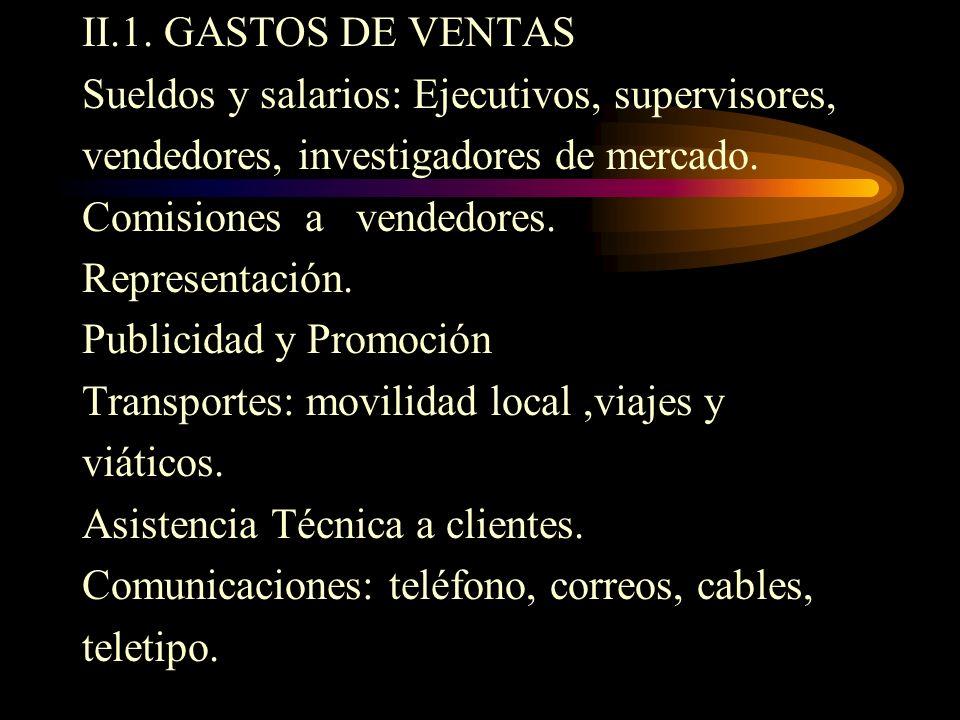 GASTOS DE OPERACIÓN Comprende los siguientes rubros: A. GASTOS DE VENTA. B. GASTOS ADMINISTRATIVOS.