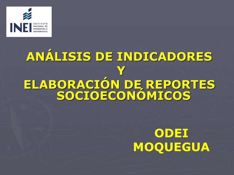 ANÁLISIS DE INDICADORES Y ELABORACIÓN DE REPORTES SOCIOECONÓMICOS ODEI MOQUEGUA