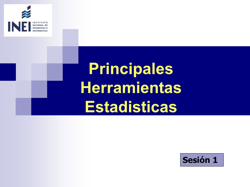 Principales Herramientas Estadisticas Sesión 1