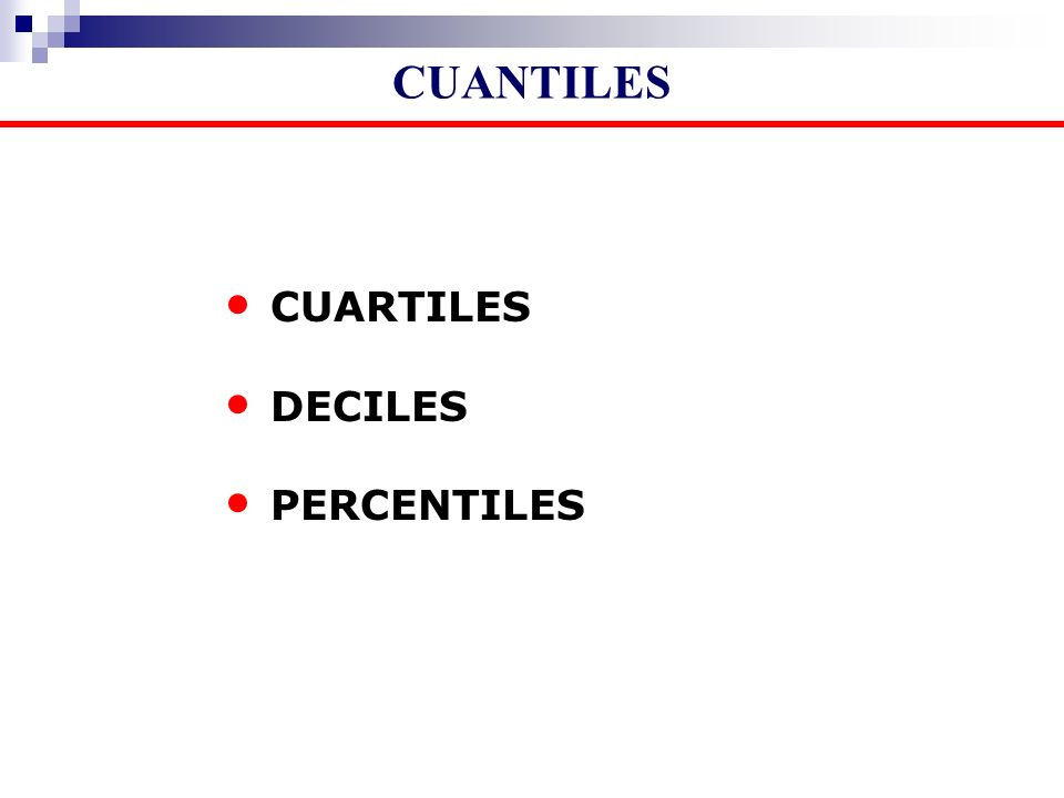CUARTILES DECILES PERCENTILES CUANTILES