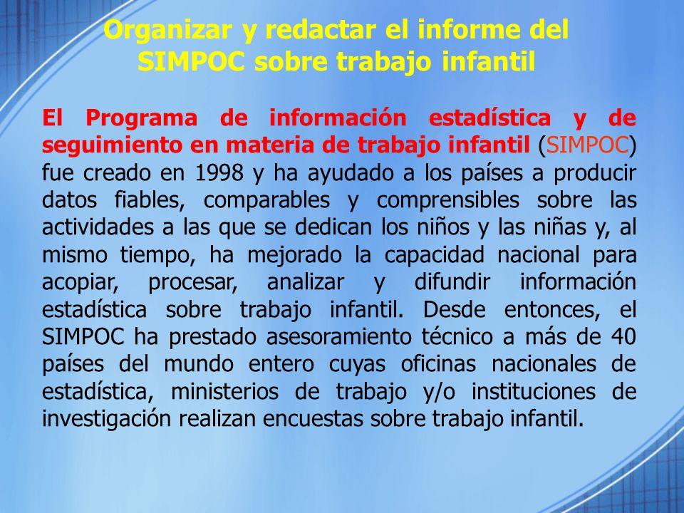Organizar y redactar el informe del SIMPOC sobre trabajo infantil El Programa de información estadística y de seguimiento en materia de trabajo infant