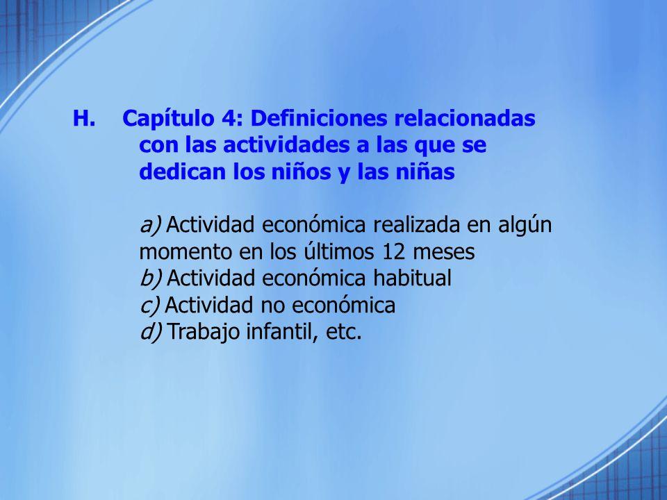 H. Capítulo 4: Definiciones relacionadas con las actividades a las que se dedican los niños y las niñas a) Actividad económica realizada en algún mome