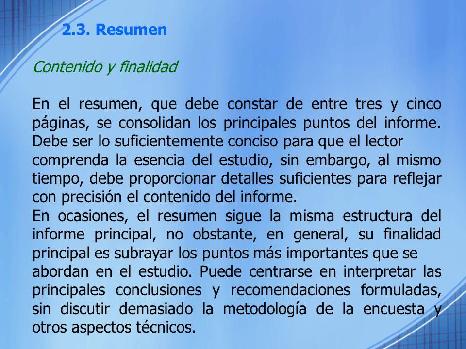 2.3. Resumen Contenido y finalidad En el resumen, que debe constar de entre tres y cinco páginas, se consolidan los principales puntos del informe. De