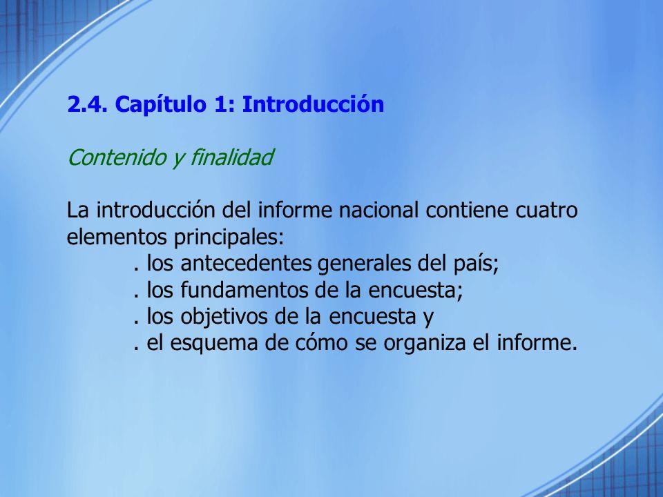 2.4. Capítulo 1: Introducción Contenido y finalidad La introducción del informe nacional contiene cuatro elementos principales:. los antecedentes gene