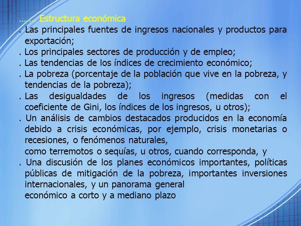 ……. Estructura económica. Las principales fuentes de ingresos nacionales y productos para exportación;. Los principales sectores de producción y de em