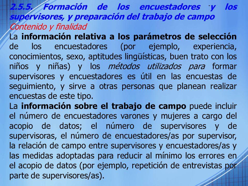 - 2.5.5. Formación de los encuestadores y los supervisores, y preparación del trabajo de campo Contenido y finalidad La información relativa a los par