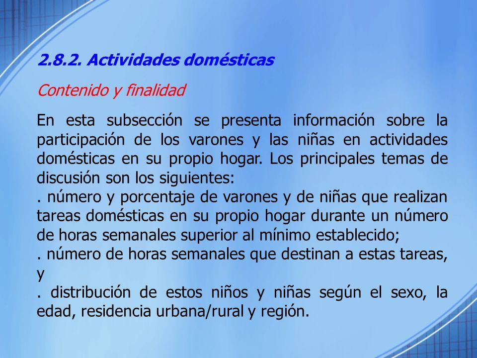 2.8.2. Actividades domésticas Contenido y finalidad En esta subsección se presenta información sobre la participación de los varones y las niñas en ac