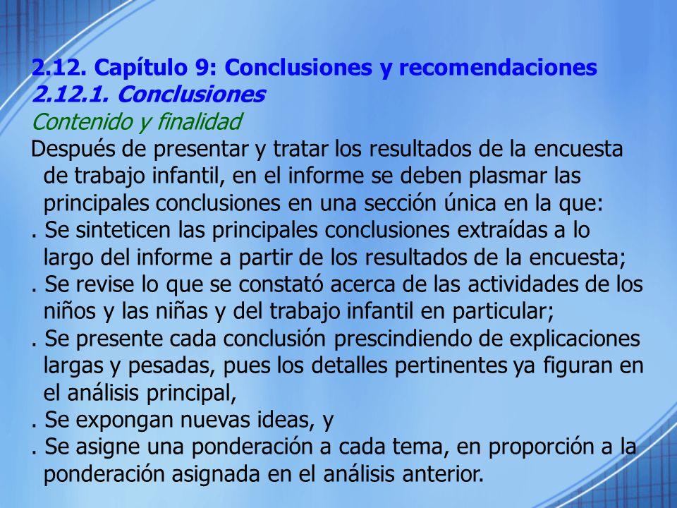 2.12. Capítulo 9: Conclusiones y recomendaciones 2.12.1. Conclusiones Contenido y finalidad Después de presentar y tratar los resultados de la encuest