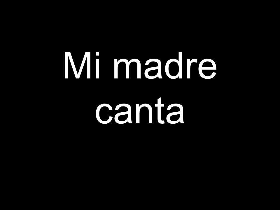 Mi madre canta