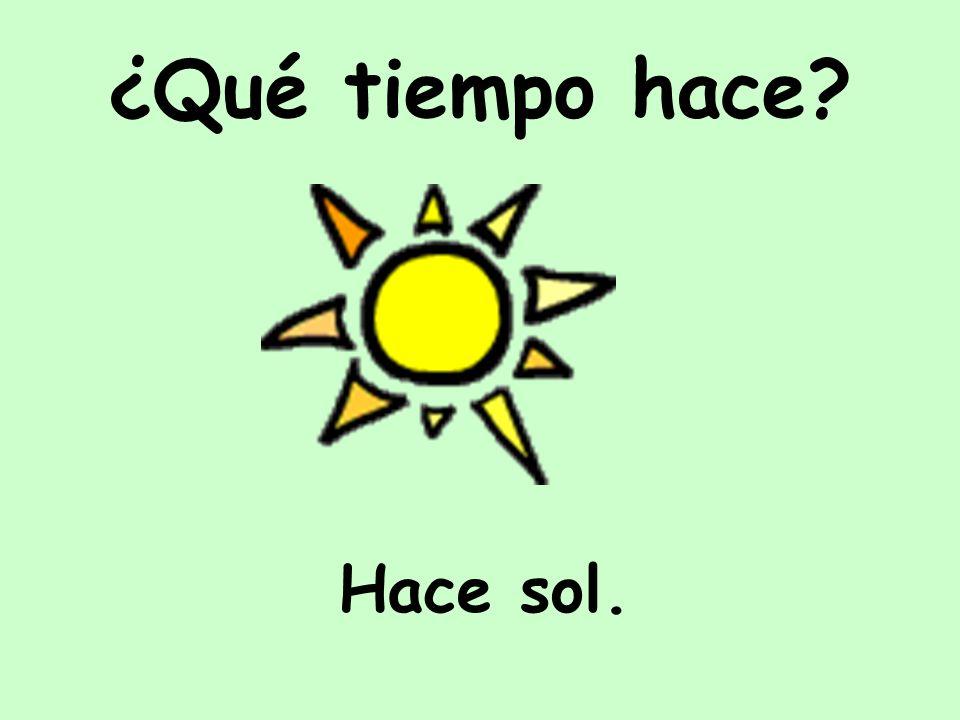 Hace sol. ¿Qué tiempo hace