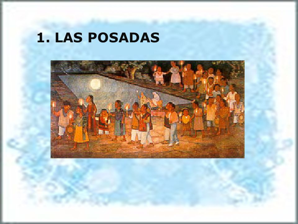 Fiestas, which represent Joseph and Mary s arduous pilgrimage on their way to Bethlehem, and there are nine posadas, from the 16 to the 24 of December, because theysymbolize Mary s nine months of pregnancy