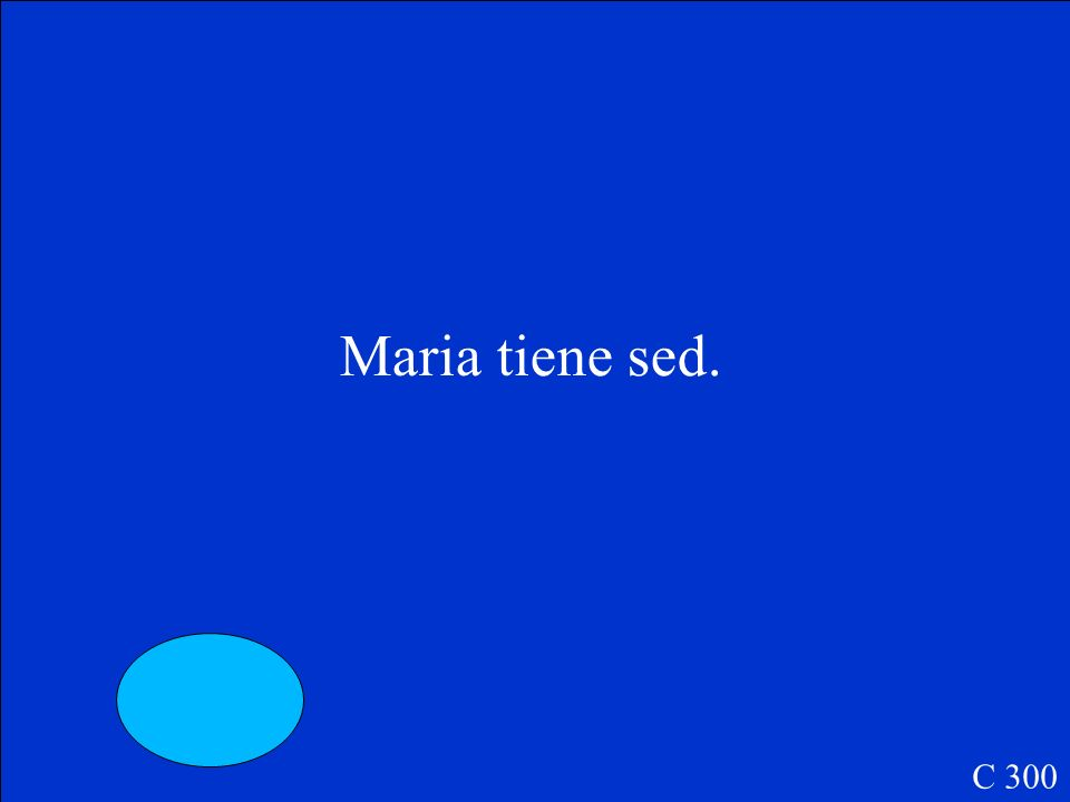 Maria ______ sed. C 300