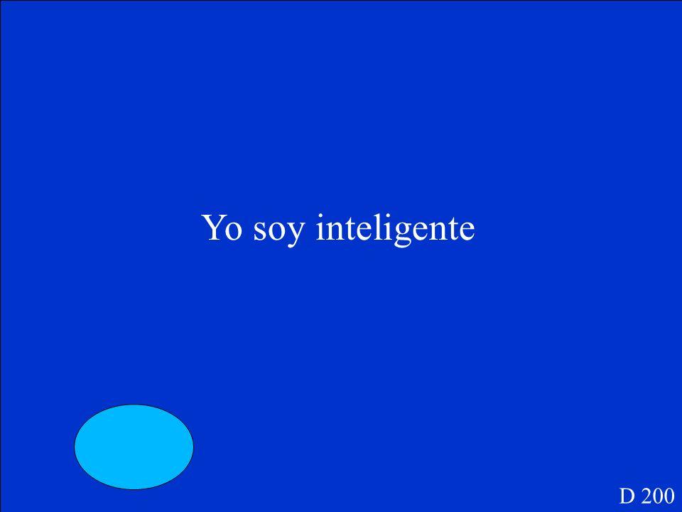 D 200 Yo ______ inteligente