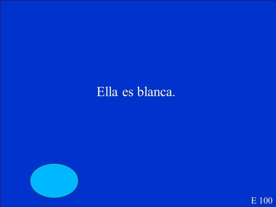 Ella es ________(white). E 100