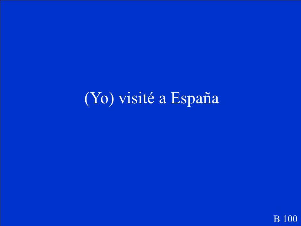 (Yo) _____(visitar) a España. B 100