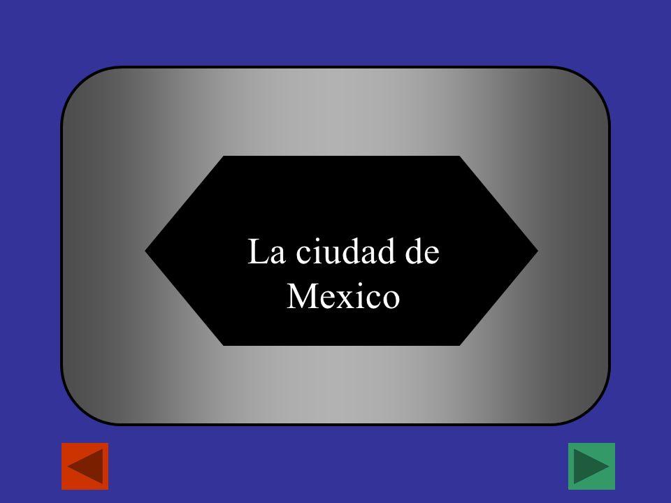 Que es la capital de Mexico? A B C D San Juan La ciudad de Mexico HabanaSantiago