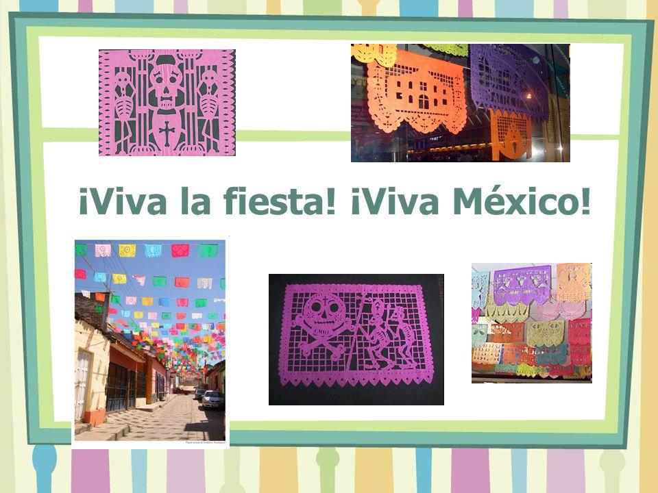 ¡Viva la fiesta! ¡Viva México!