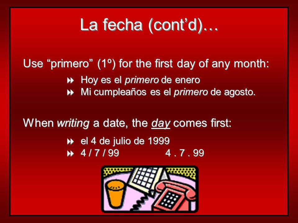 ¿Cuál es la fecha de hoy? es + + el + + number + + de + + month + + de + + year Hoy es el 15 de octubre de 1986. Mañana es el 23 de mayo de 1994. Hoy