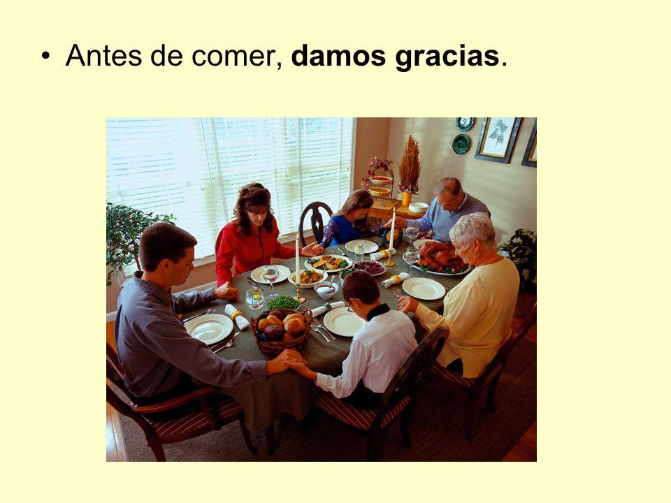 Antes de comer, damos gracias.