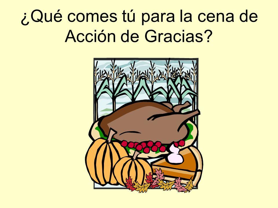 ¿Qué comes tú para la cena de Acción de Gracias?