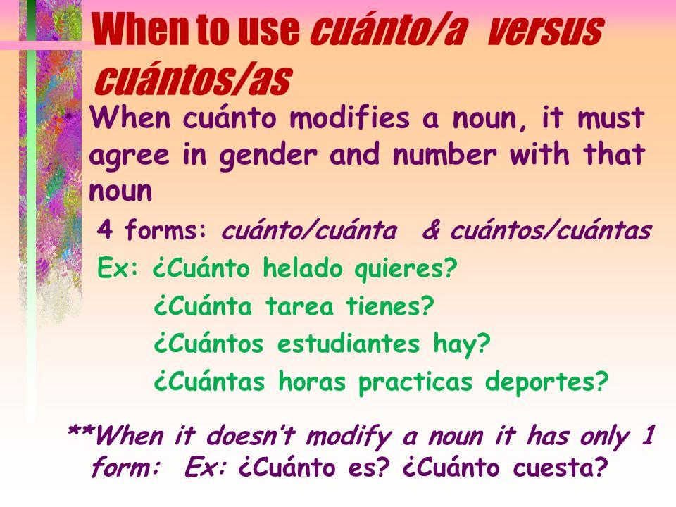 Using the Question Words Quién and Cuál have 2 forms: singular (Quién and Cuál) Plural (Quiénes and Cuáles) Ex: ¿Quién es tu profesora favorita.