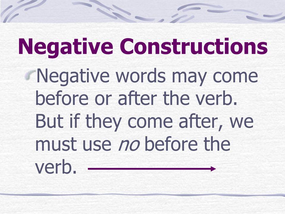 Negative Constructions Ella también lo recuerda. Alguien cumplió años.