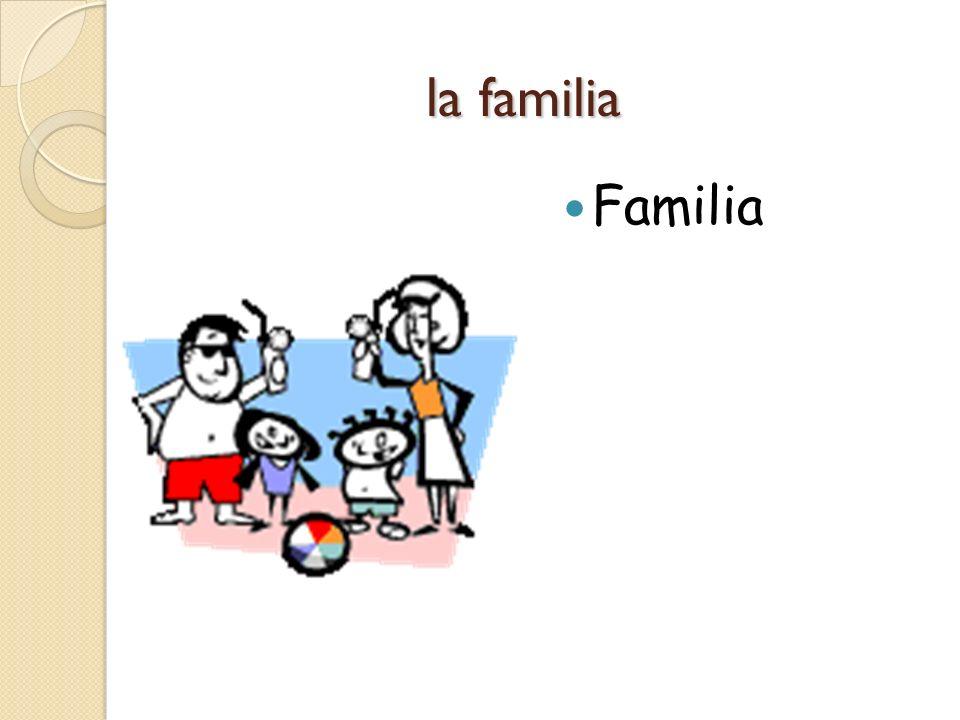 la familia la familia Familia