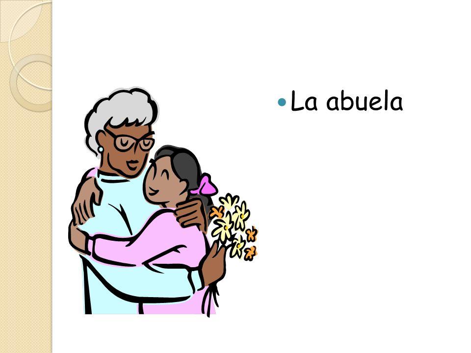 La hija (daughter) La hermana (sister )