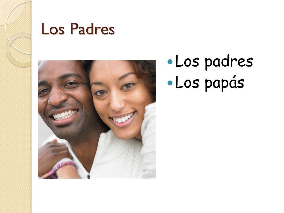 Los Padres Los padres Los papás