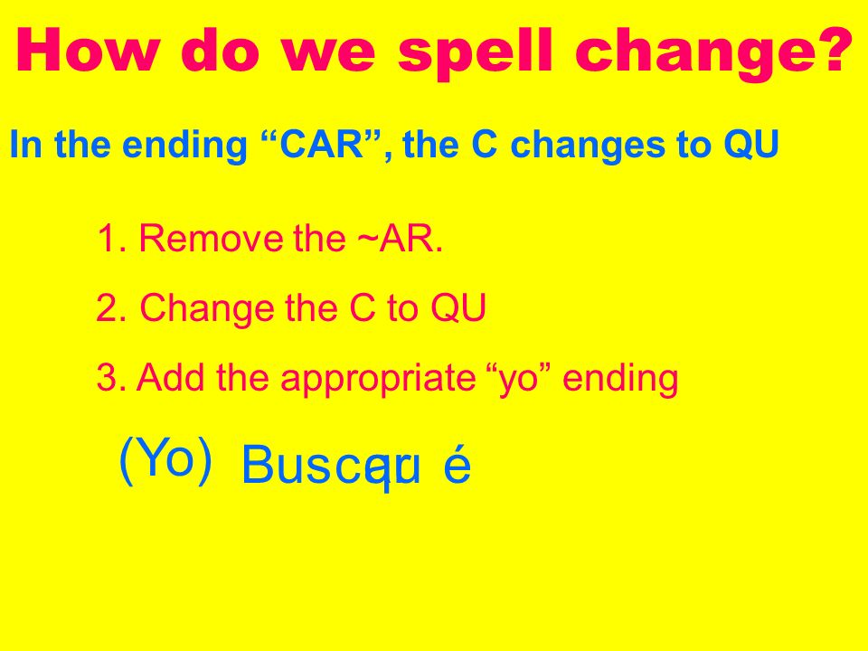 In the ending CAR, the C changes to QU How do we spell change.